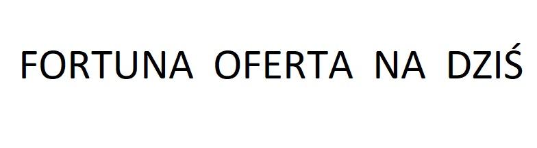 Logo Fortuna oferta na dziś